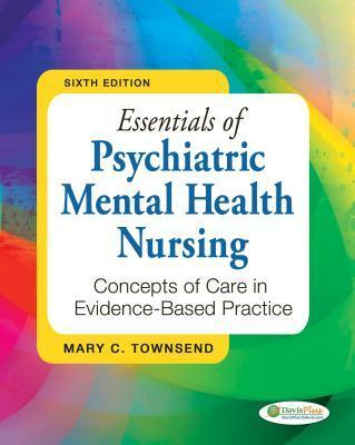 Essentials of psychiatric mental heal.th nursing  (concepts of care in evidence based practice )